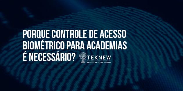 Porque-Controle-de-Acesso-Biométrico-para-Academias-é-necessário